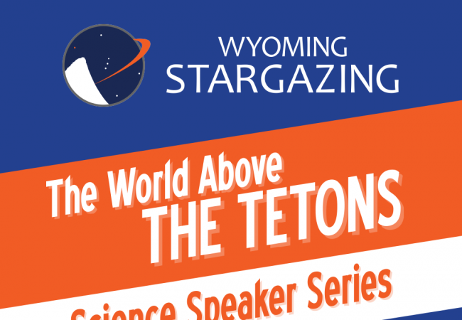 Wyoming Stargazing 2018 Science Speaker Series Vertical Ad